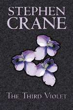 The Third Violet by Stephen Crane, Fiction, Historical, Classics, War & Military