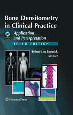 Bone Densitometry in Clinical Practice: Application and Interpretation