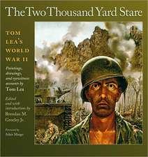 The Two Thousand Yard Stare:  Tom Lea's World War II