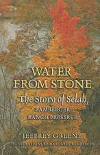 Water from Stone:  The Story of Selah, Bamberger Ranch Preserve