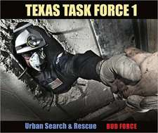 Texas Task Force 1:  Urban Search & Rescue