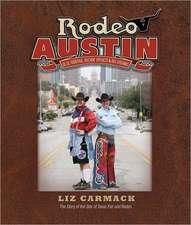 Rodeo Austin:  Blue Ribbons, Buckin' Broncs & Big Dreams