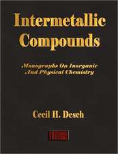Intermetallic Compounds - Monographs On Inorganic And Physical Chemistry