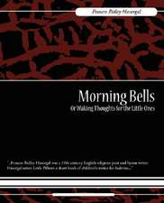 Morning Bells or Waking Thoughts for the Little Ones:  A Tale of the Civil War