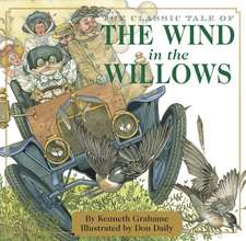 The Wind in the Willows:  The Ultimate, Complete and Definitive Guide
