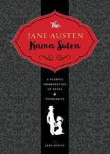 The Jane Austen Kamasutra:  A Playful Presentation of Sense & Sensuality