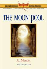 The Moon Pool - Phoenix Science Fiction Classics (with Notes and Critical Essays)
