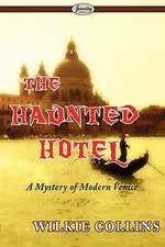The Haunted Hotel (a Mystery of Modern Venice)