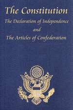 The Constitution of the United States of America, with the Bill of Rights and All of the Amendments; The Declaration of Independence; And the Articles