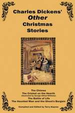 Charles Dickens Other Christmas Stories:  The Realization of Life