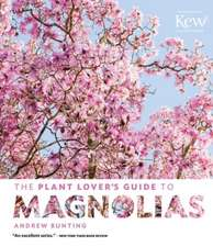 The Plant Lover's Guide to Magnolias:  Timber Press Field Guide