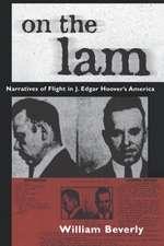On the Lam:  Narratives of Flight in J. Edgar Hoover's America