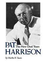 Pat Harrison:  The New Deal Years