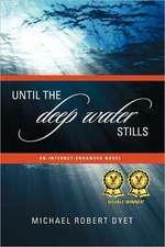 Until the Deep Water Stills