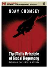 The Mafia Principle Of Global Hegemony: The Middle East, Empire and Activism
