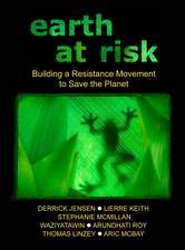 Earth At Risk Dvd: Building a Resistance Movement to Save the Planet