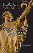 Plato on Women:  Revolutionary Ideas for Gender Equality in an Ideal Society