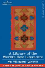 A Library of the World's Best Literature - Ancient and Modern - Vol. VII (Forty-Five Volumes); Bunner - Calverley