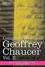 Complete Works of Geoffrey Chaucer, Vol. II