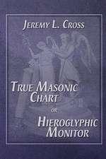 True Masonic Chart or Hieroglyphic Monitor:  Judgment Has Begun!