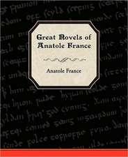 Great Novels of Anatole France