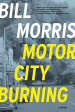 Motor City Burning – A Novel