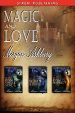 Magic and Love [The Prince and the Single Mom: The Princess and the Bodyguard : A Prince for Sophie]