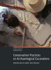 Conservation Practices on Archaeological Excavations – Priciples and Methods
