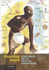 Visualizing Empire: Africa, Europe, and the Politics of Representation