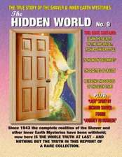 The Hidden World Number 9:  The True Story of the Shaver & Inner Earth Mysteries