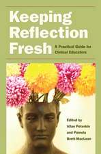 Keeping Reflection Fresh:  A Practical Guide for Clinical Educators