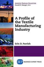 A Profile of the Textile Manufacturing Industry:  Fundamentals of Lean Operations, Volume I