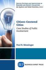 Citizen-Centered Cities, Volume I