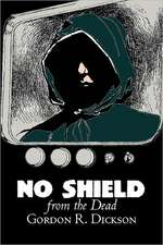 No Shield from the Dead