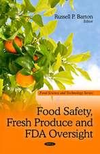 Food Safety, Fresh Produce and FDA Oversight