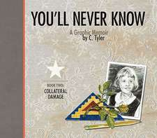 You'll Never Know Book Ii: Collateral Damage