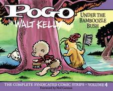 Pogo Vol. 4: Under The Bamboozle Bush: The Complete Syndicated Comic Strips