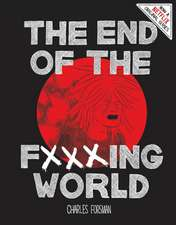 End Of The Fucking World, The (second Edition)