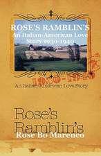 Rose's Ramblin's:  An Italian-American Love Story 1930-1940