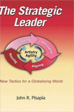 The Strategic Leader New Tactics for a Globalizing World (Hc)