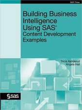 Building Business Intelligence Using SAS