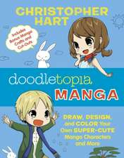 Doodletopia:  Draw, Design, and Color Your Own Super-Cute Manga Characters and More (Includes Bonus Manga Crafts and Cut-Outs)