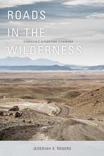 Roads in the Wilderness: Conflict in Canyon Country