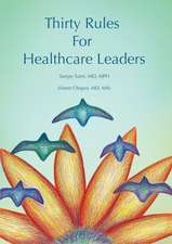 Thirty Rules for Healthcare Leaders: Illustrated by Gina Kim