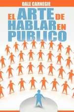 El Arte de Hablar En Publico