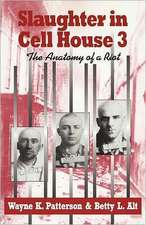 Slaughter in Cell House 3: The Anatomy of a Riot