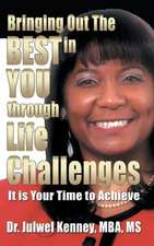 Bringing Out the Best in You Through Life Challenges
