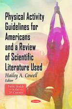 Physical Activity Guidelines for Americans & a Review of Scientific Literature Used
