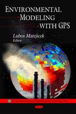 Environmental Modeling with GPS
