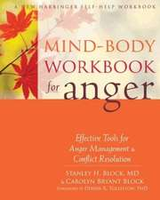 Mind-Body Workbook for Anger:  Effective Tools for Anger Management & Conflict Resolution